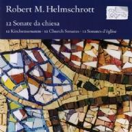 Robert M. Helmschrott - Kirchensonaten