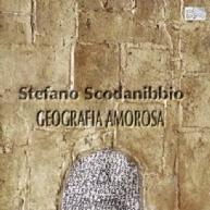 Stefano Scodanibbio - Geografia Amorosa