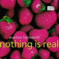 Marino Formenti - Nothing is real