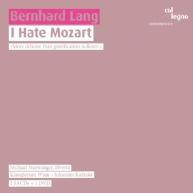 Bernhard Lang - I hate Mozart
