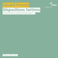 Gerard Pesson - Dispositions furtives