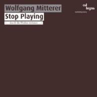 Wolfgang Mitterer - Stop playing