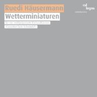 Ruedi Häusermann - Wetterminiaturen