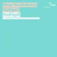 Neue Vocalsolisten Stuttgart - Madrigali