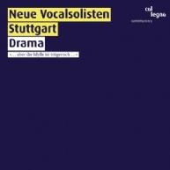 Neue Vocalsolisten Stuttgart - Drama