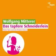 Wolfgang Mitterer - Das tapfere Schneiderlein