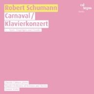 Robert Schumann - Carnaval & Klavierkonzert
