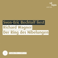 Richard Wagner - Sven-Eric Bechtolf liest Der Ring des Nibelungen