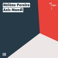 Hélène Pereira - Axis Mundi