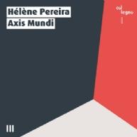Helene Pereira - Axis Mundi