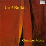 Uros Rojko - chamber music 1