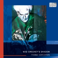 Frank Corcoran - Mad Sweeney's Shadow