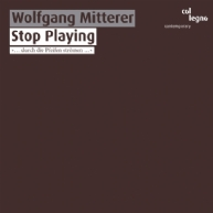 Wolfgang Mitterer - Stop playing