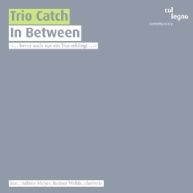 Trio Catch - In Between