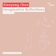 Xiaoyong Chen - Imaginative Reflections