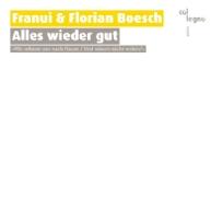 Franui & Florian Boesch - Alles wieder gut