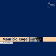 Mauricio Kagel - orchestral works