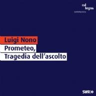 Luigi Nono - Prometeo