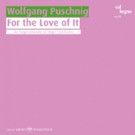Wolfgang Puschnig - For the Love of It