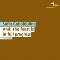 Sofia Gubaidulina - And: The feast is in full progress