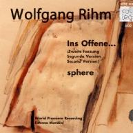Wolfgang Rihm - Ins Offene II / sphere