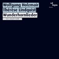 Holzmair / Lindquist - Wunderhornlieder